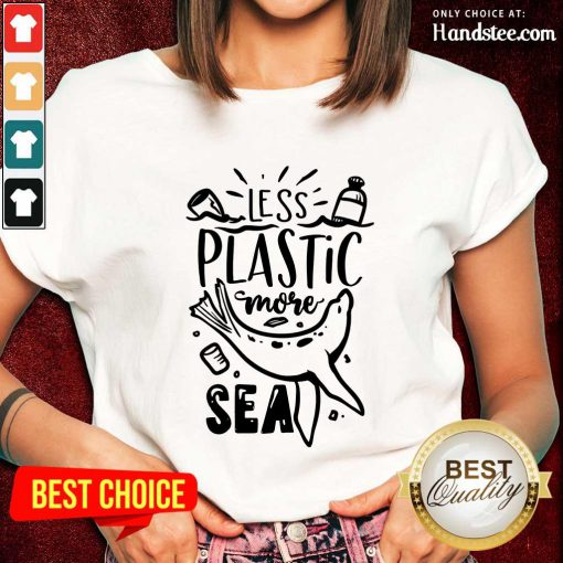 Top Less Plastic More Sea Earth Day Ladies Tee