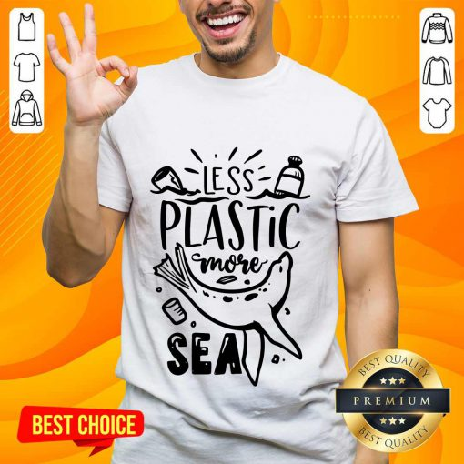 Top Less Plastic More Sea Earth Day Shirt