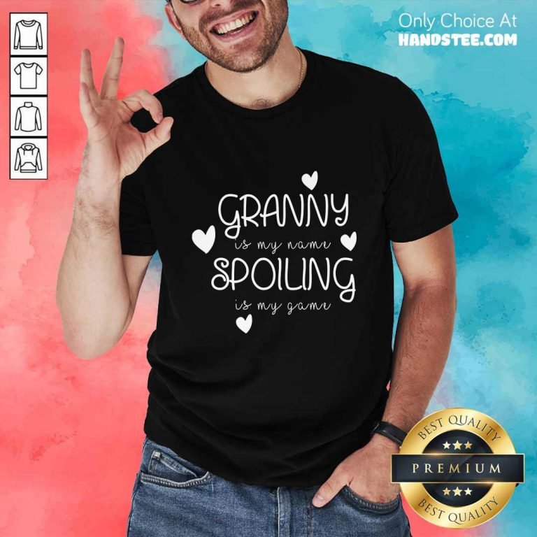 Granny Is My Name Spoiling Shirt
