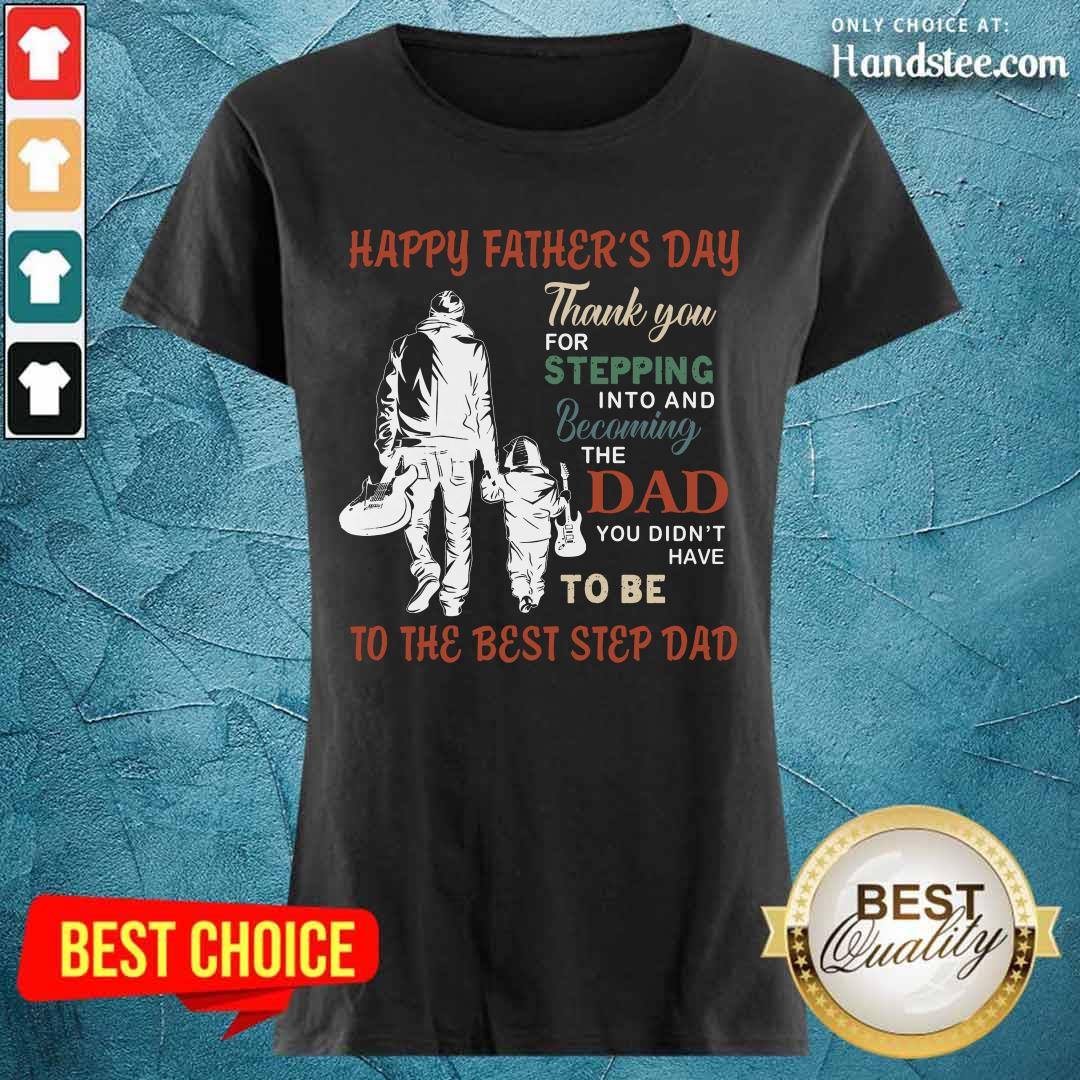 Happy Father's Day To The Best Step Dad Ladies Tee