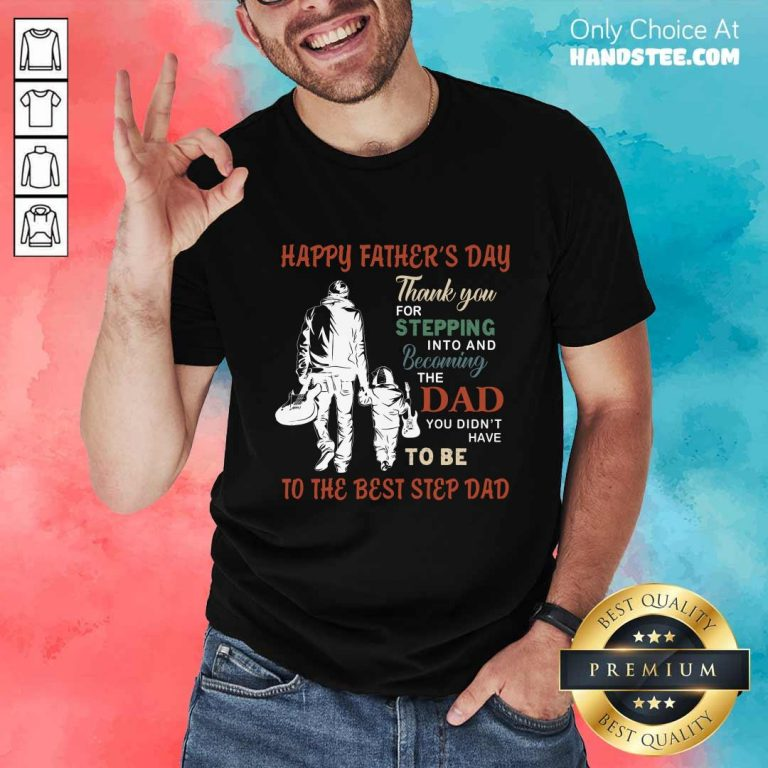 Happy Father's Day To The Best Step Dad Shirt