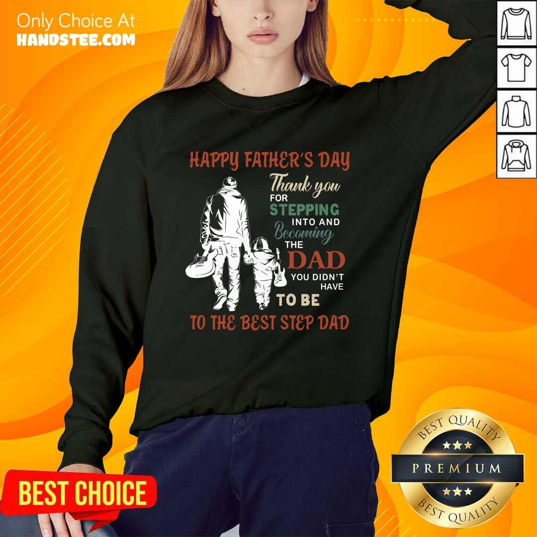Happy Father's Day To The Best Step Dad Sweater