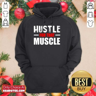 Hustle For That Muscle Hoodie