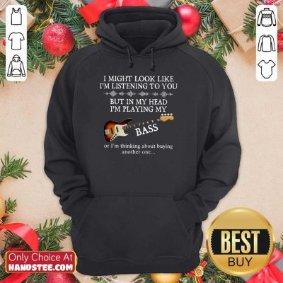 In My Head I'm Playing My Guitar Bass Hoodie