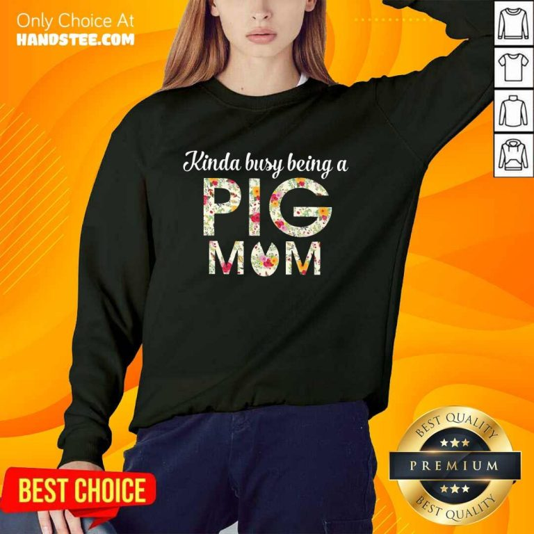 Kinda Busy Being A Pig Mom Cute Sweater