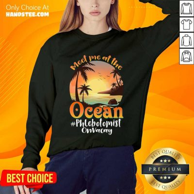 Meet Me At The Ocean Phlebotomist On Vacay Sweater
