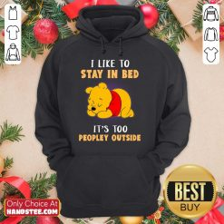 Pooh I Like To Stay In Bed Hoodie