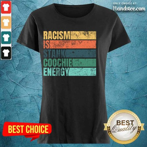 Racism Is Stank Coochie Energy Vintage Ladies Tee