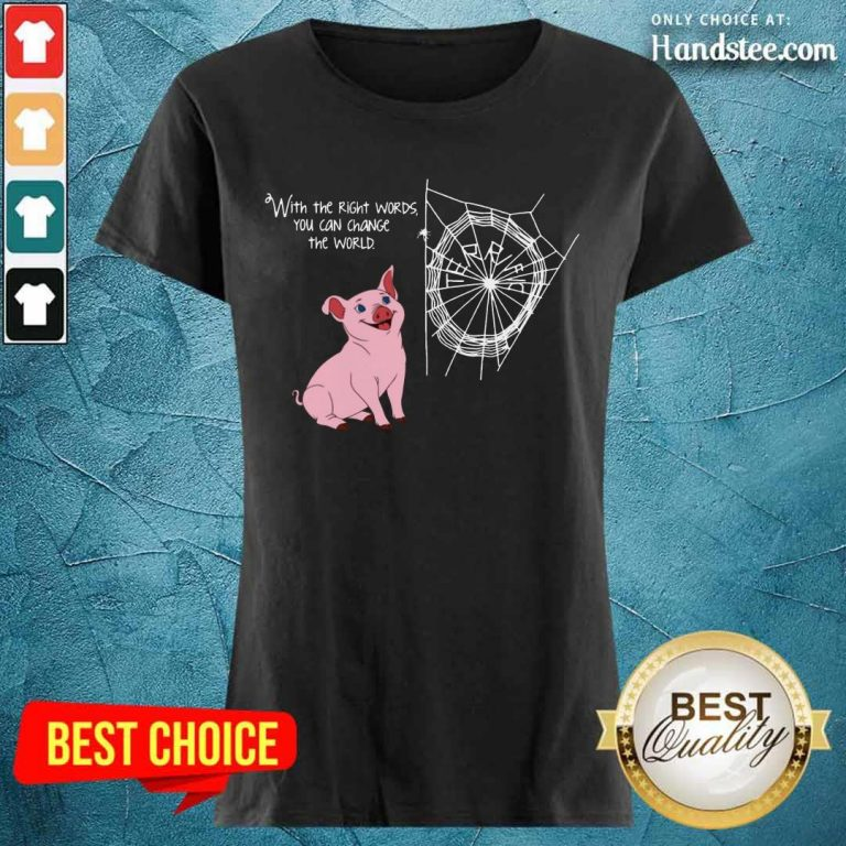 Right Words You Can Change The World Ladies Tee