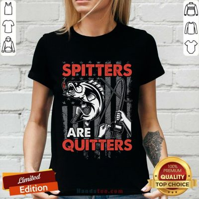 Spitters Are Quitters V-neck