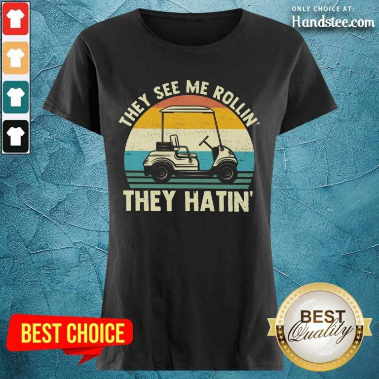 They See Me Rollin They Hatin Vintage Ladies Tee