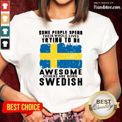 Awesome Others Are Born Swedish Ladies Tee