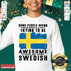 Awesome Others Are Born Swedish Sweater