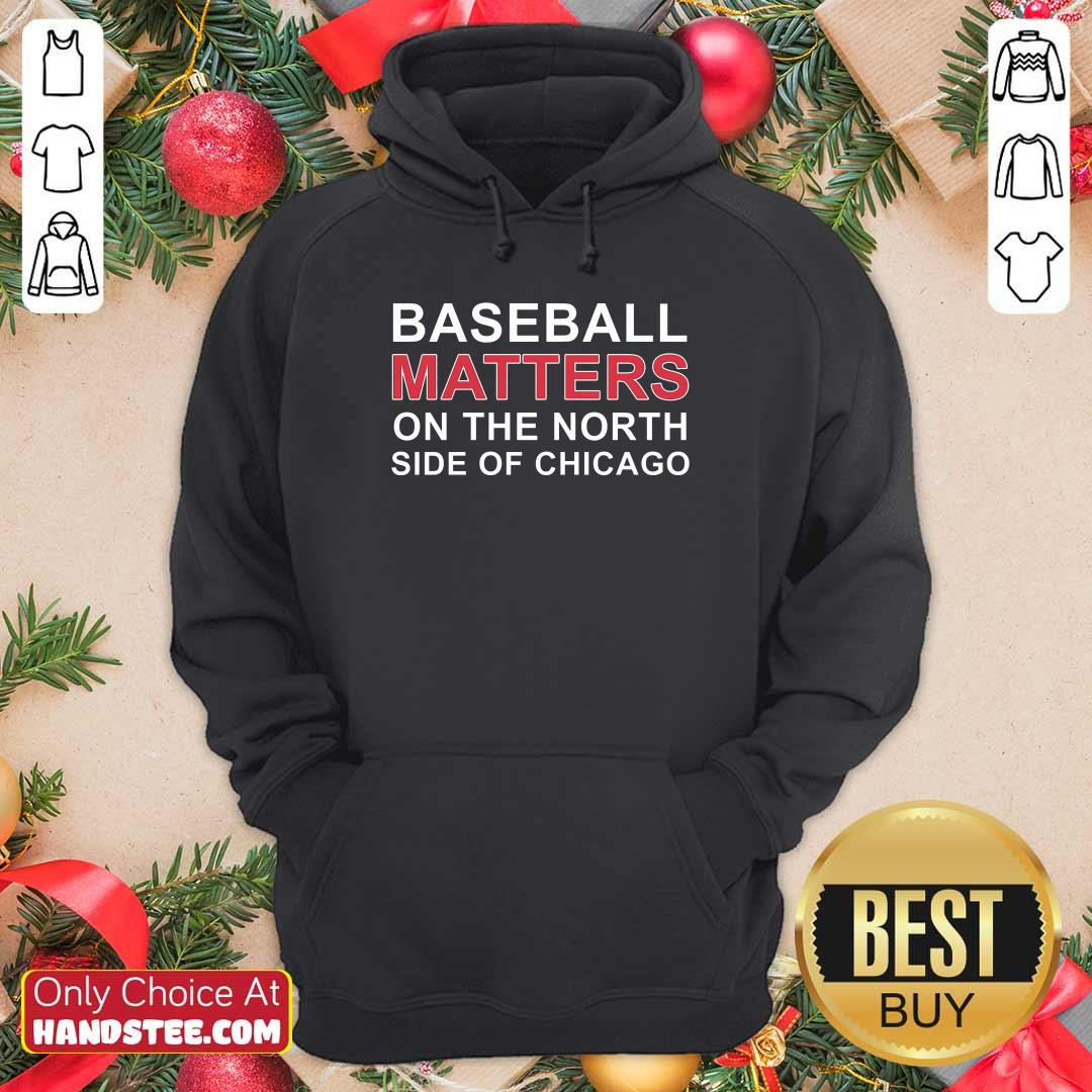 Basketball Matters On The North Side Of Chicago Hoodie