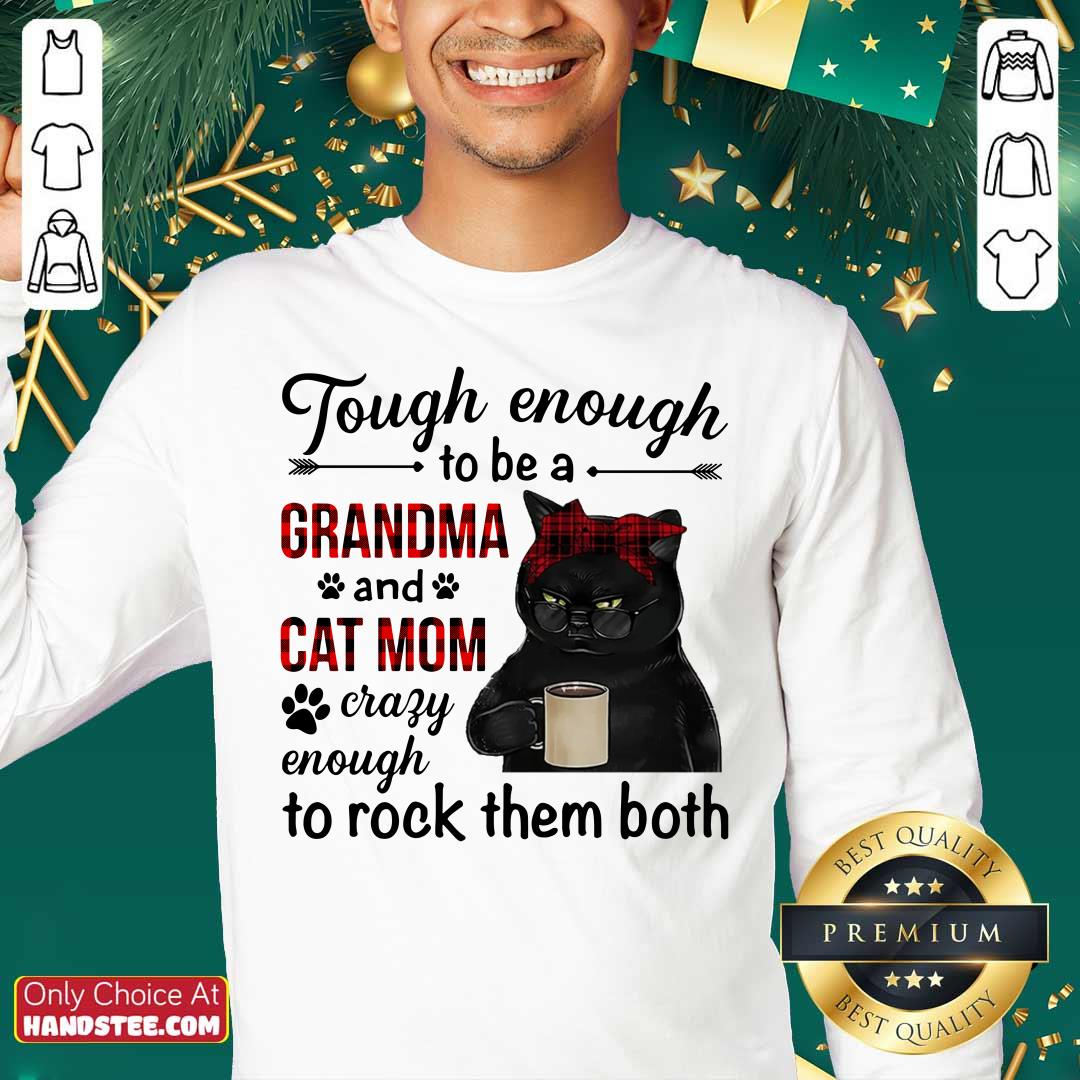 Black Cat Tough Enough To Be A Grandma And Cat Mom Crazy Enough To Rock Them Both Sweater