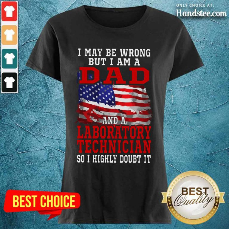 Dad And A Laboratory Technician Ladies Tee