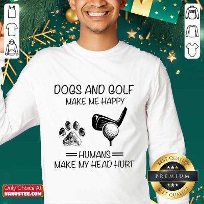 Dogs And Golf Make Me Happy Sweater
