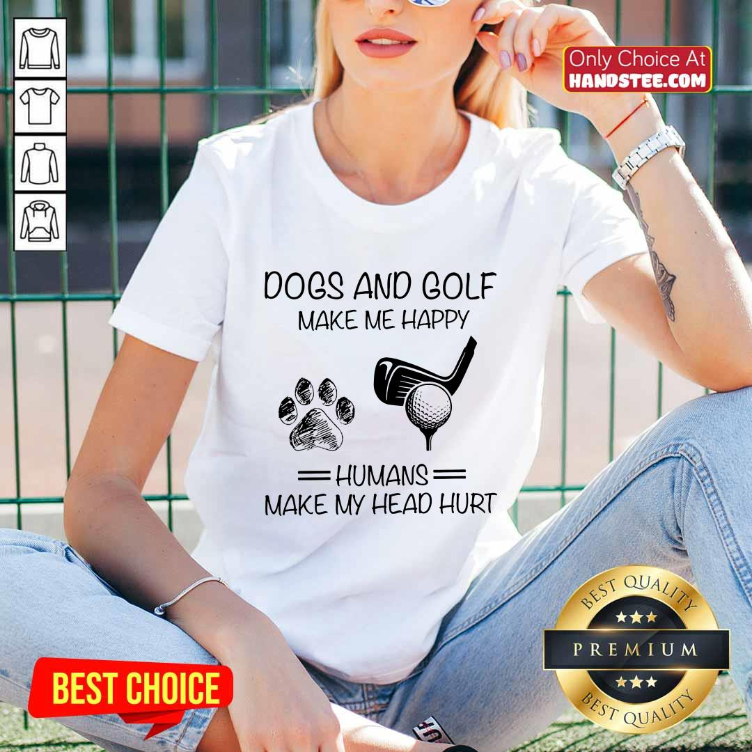 Dogs And Golf Make Me Happy V-neck