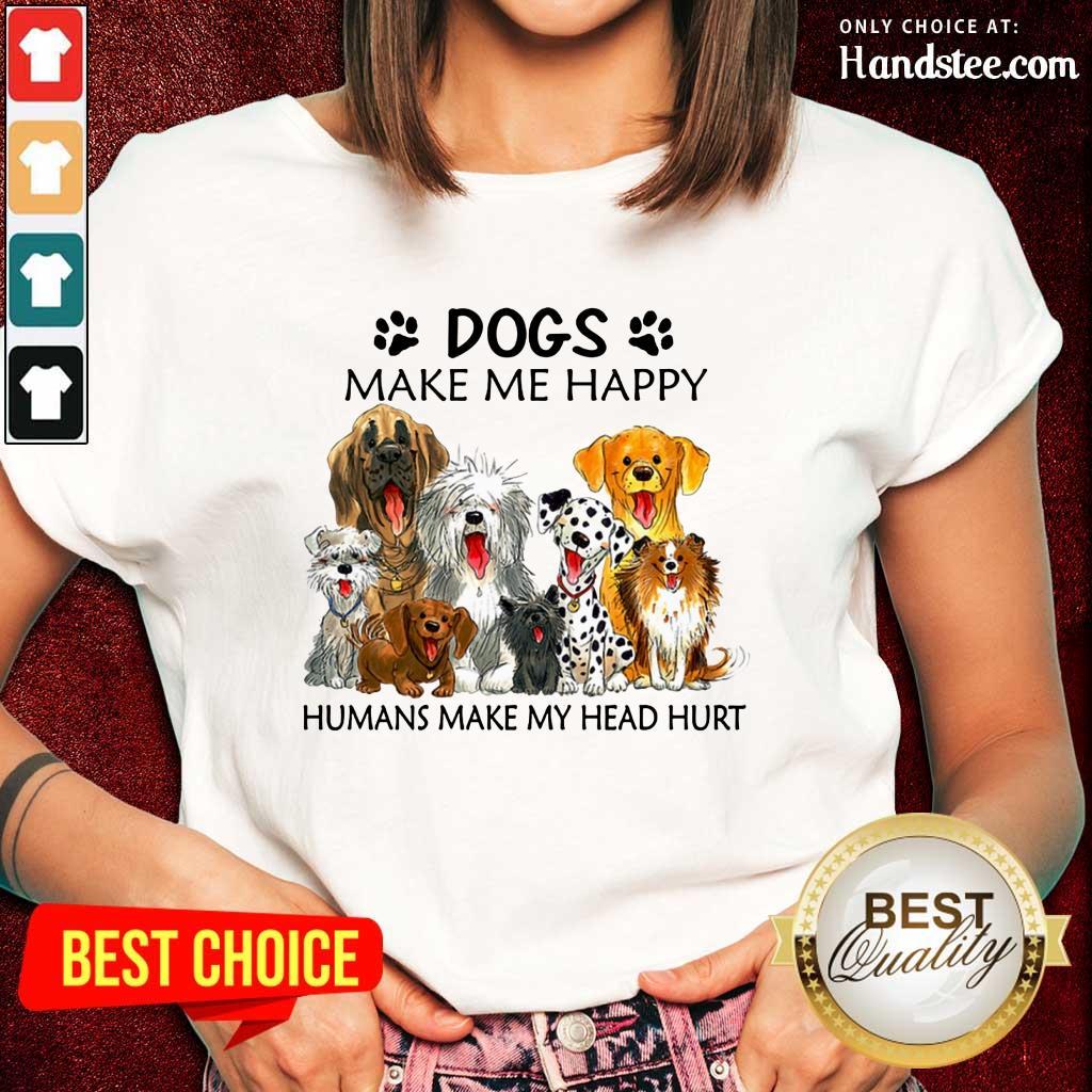 Dogs Make Me Happy Ladies Tee