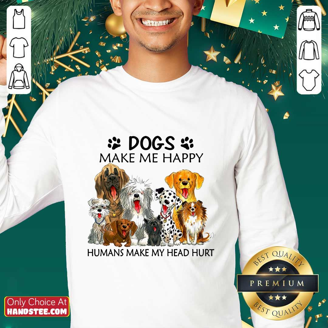 Dogs Make Me Happy Sweater