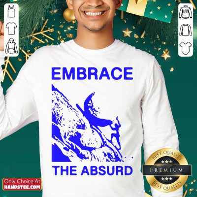 Embrace The Absurd Sweater