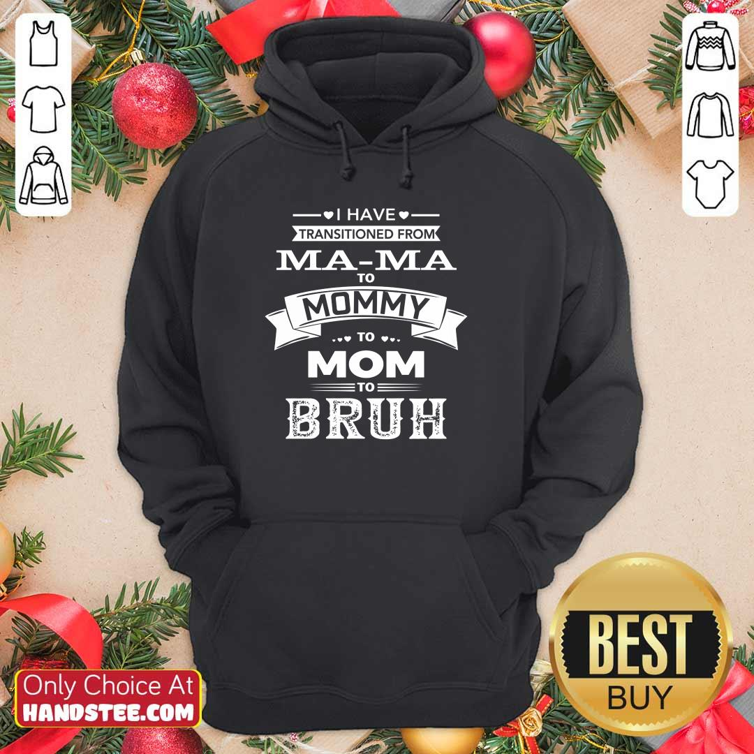 From Mama To Mommy Bruh Hoodie