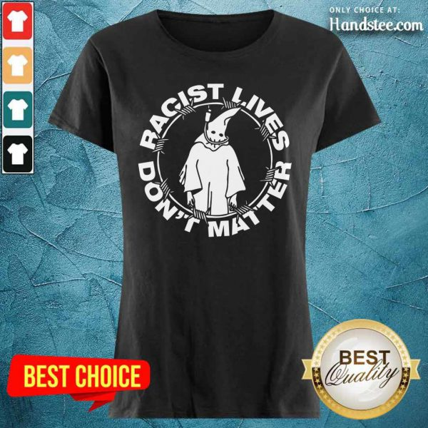 Ghost Racist Lives Don't Matter Ladies Tee