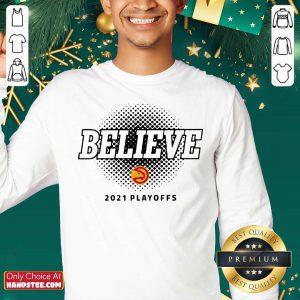 Hot Hawks Believe 2021 Playoffs Sweater