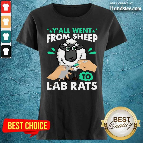 Hot Y'all Went From Sheep To Lab Rats Ladies Tee