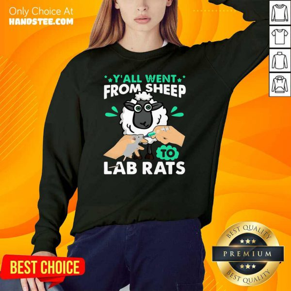 Hot Y'all Went From Sheep To Lab Rats Sweater