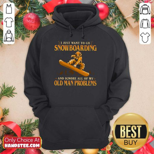 I Just Want To Go Snowboarding Hoodie
