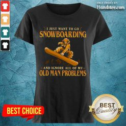 I Just Want To Go Snowboarding Ladies Tee