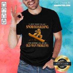 I Just Want To Go Snowboarding Shirt