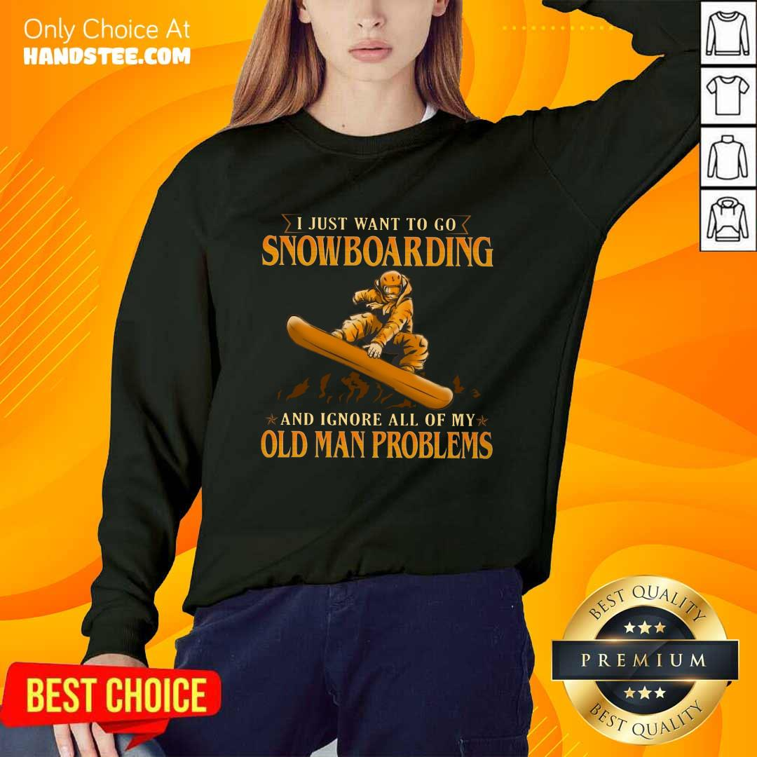 I Just Want To Go Snowboarding Sweater