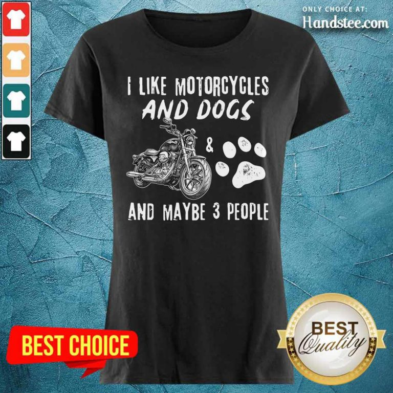 I Like Motorcycles And Dogs Ladies Tee