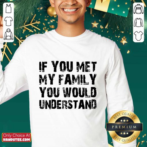 If You Met My Family You Would Understand Sweater