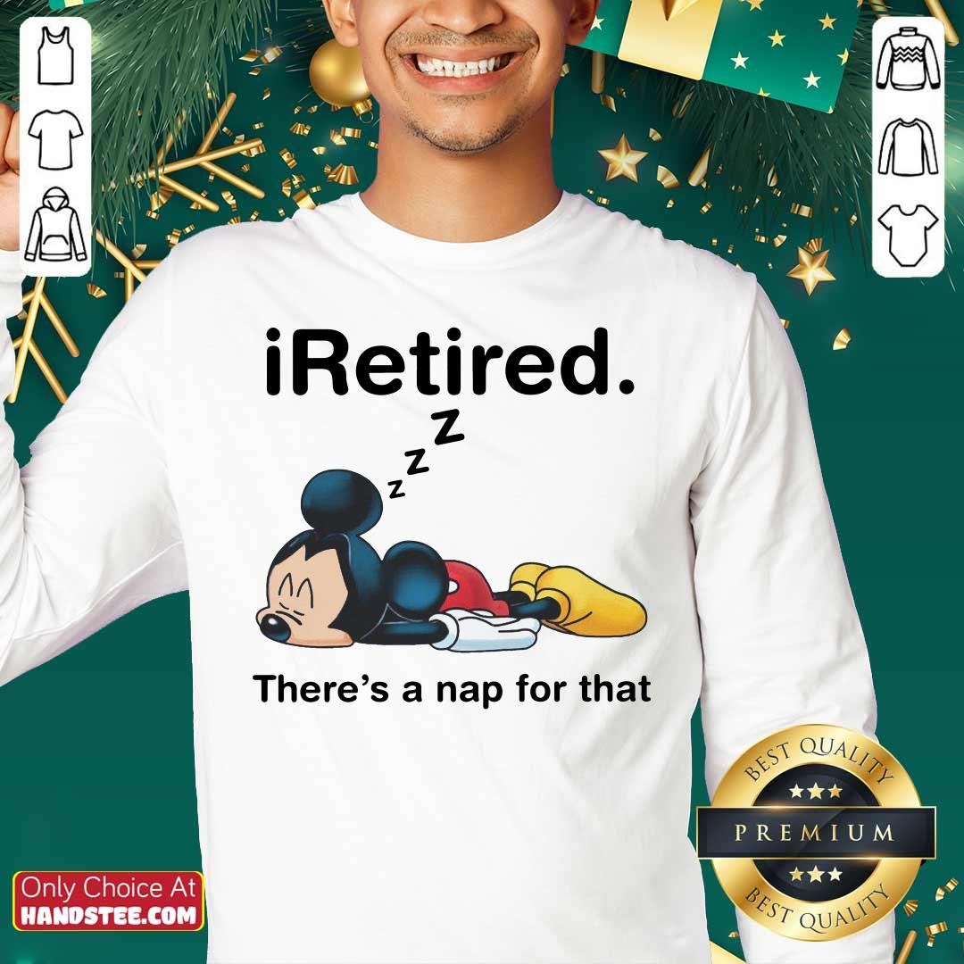 Mickey I Retired There's A Nap For That Sweater