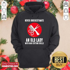 Never Underestimate An Old Lady With Hair Cutting Skills Hoodie