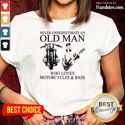 Old Man Loves Motorcycles And Bass Ladies Tee