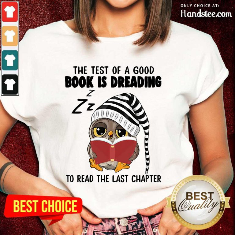 Owl The Test Of A Good Book Is Dreading Ladies Tee