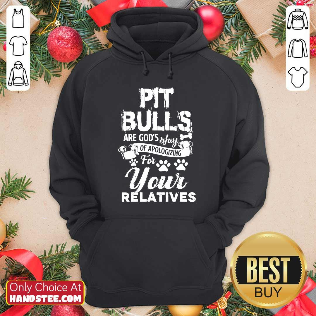 Pit Bulls Your Relatives Hoodie