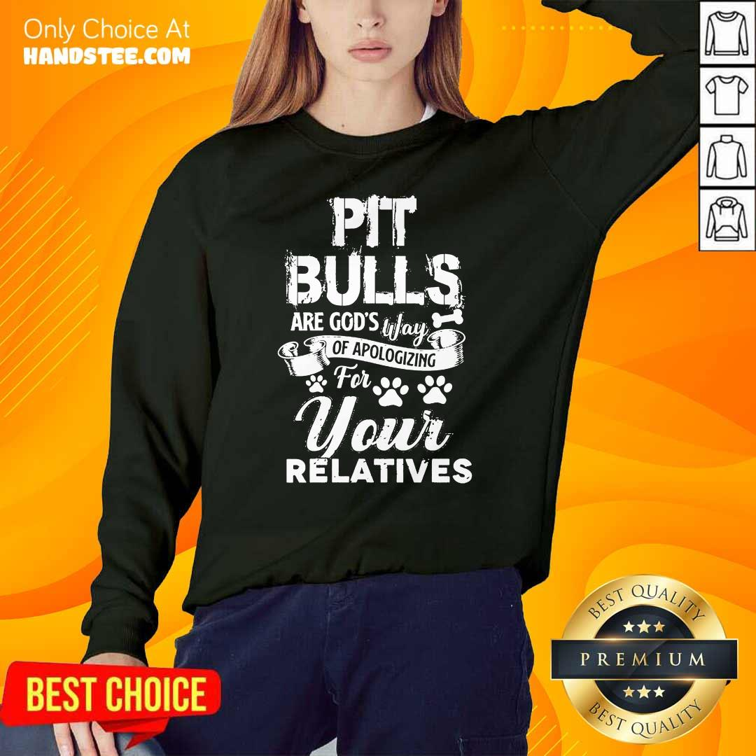 Pit Bulls Your Relatives Sweater