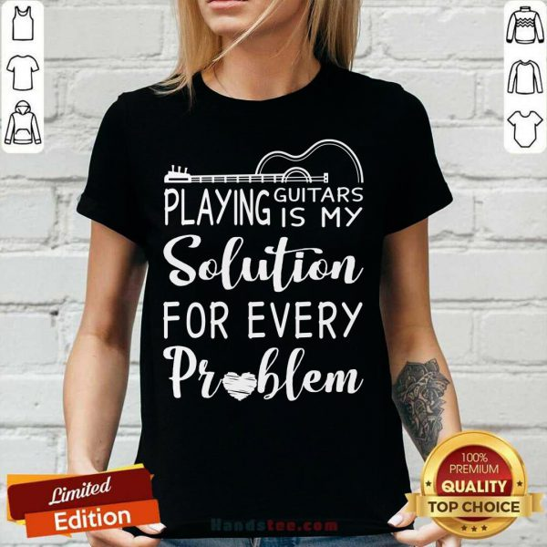 Playing Guitar Is My Solution For Every Problem V-neck