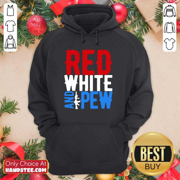 Red White And Gun Pew Hoodie