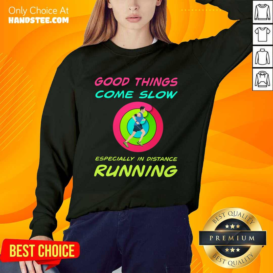 Running Good Things Come Slow Sweater
