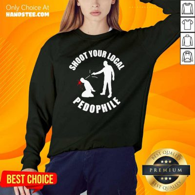 Shoot Your Local Pedophile Sweater