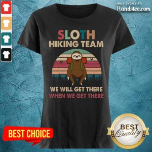 Sloth Hiking Team We Will Get There When We Get There Vintage Ladies Tee