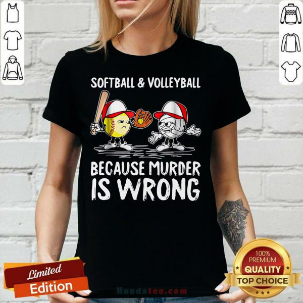Softball And Volleyball Because Murder Is Wrong V-neck
