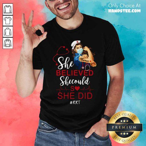 Strong Girl Nurse She Believed RRT Shirt