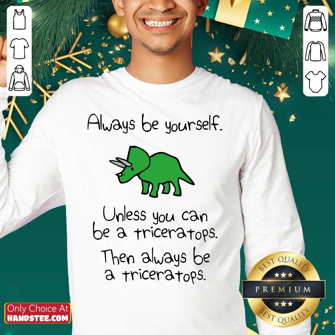Triceratops Always Be Yourself Sweater